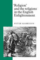 'Religion' and the Religions in the English Enlightenment (Hardback)