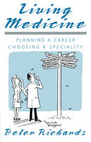 Living Medicine: Planning a Career: Choosing a Speciality (Paperback)