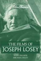 The Films of Joseph Losey - Cambridge Film Classics (Paperback)