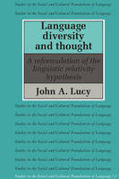 Language Diversity and Thought: A Reformulation of the Linguistic Relativity Hypothesis - Studies in the Social and Cultural Foundations of Language 12 (Paperback)