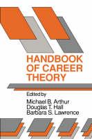 Handbook of Career Theory (Paperback)