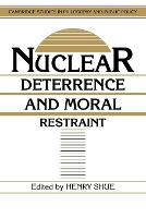 Nuclear Deterrence and Moral Restraint: Critical Choices for American Strategy - Cambridge Studies in Philosophy and Public Policy (Paperback)