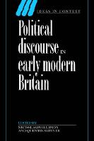 Political Discourse in Early Modern Britain - Ideas in Context (Hardback)