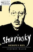 Stravinsky: Oedipus Rex - Cambridge Music Handbooks (Hardback)
