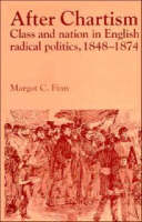 Past and Present Publications: After Chartism: Class and Nation in English Radical Politics 1848-1874 (Hardback)