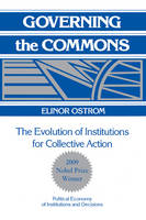Governing the Commons: The Evolution of Institutions for Collective Action - Political Economy of Institutions and Decisions (Paperback)