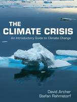 The Climate Crisis: An Introductory Guide to Climate Change (Hardback)