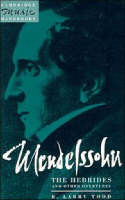 Cambridge Music Handbooks: Mendelssohn: The Hebrides and Other Overtures (Paperback)