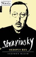 Stravinsky: Oedipus Rex - Cambridge Music Handbooks (Paperback)