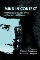 Mind in Context: Interactionist Perspectives on Human Intelligence (Hardback)