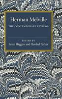 Herman Melville: The Contemporary Reviews - American Critical Archives (Hardback)