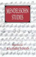 Cambridge Composer Studies: Mendelssohn Studies (Hardback)