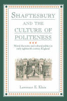 Shaftesbury and the Culture of Politeness: Moral Discourse and Cultural Politics in Early Eighteenth-Century England (Hardback)
