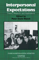 Studies in Emotion and Social Interaction: Interpersonal Expectations: Theory, Research and Applications (Paperback)