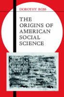 The Origins of American Social Science - Ideas in Context (Paperback)