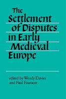 The Settlement of Disputes in Early Medieval Europe (Paperback)