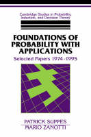 Cambridge Studies in Probability, Induction and Decision Theory: Foundations of Probability with Applications: Selected Papers 1974-1995 (Hardback)