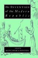 The Invention of the Modern Republic (Hardback)