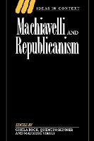 Machiavelli and Republicanism - Ideas in Context (Paperback)