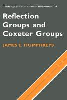 Reflection Groups and Coxeter Groups - Cambridge Studies in Advanced Mathematics (Paperback)