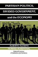 Partisan Politics, Divided Government, and the Economy - Political Economy of Institutions and Decisions (Paperback)