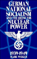 German National Socialism and the Quest for Nuclear Power, 1939-49 (Paperback)