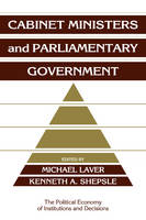 Cabinet Ministers and Parliamentary Government - Political Economy of Institutions and Decisions (Paperback)