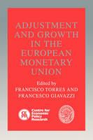 Adjustment and Growth in the European Monetary Union (Hardback)