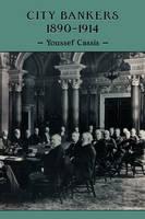 City Bankers, 1890-1914 (Hardback)