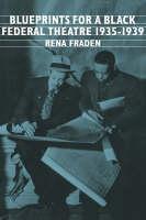 Blueprints for a Black Federal Theatre - Cambridge Studies in American Literature and Culture (Hardback)