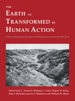 The Earth as Transformed by Human Action: Global and Regional Changes in the Biosphere over the Past 300 Years (Paperback)