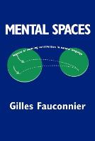 Mental Spaces: Aspects of Meaning Construction in Natural Language (Paperback)