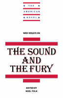New Essays on The Sound and the Fury - The American Novel (Hardback)