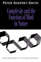 Complexity and the Function of Mind in Nature - Cambridge Studies in Philosophy and Biology (Hardback)