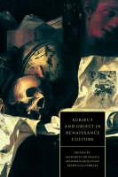 Cambridge Studies in Renaissance Literature and Culture: Subject and Object in Renaissance Culture Series Number 8 (Hardback)