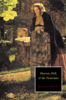 Heaven, Hell, and the Victorians (Paperback)