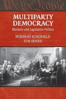 Multiparty Democracy: Elections and Legislative Politics - Political Economy of Institutions and Decisions (Paperback)