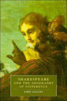 Cambridge Studies in Renaissance Literature and Culture: Shakespeare and the Geography of Difference Series Number 4 (Paperback)