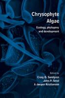 Chrysophyte Algae: Ecology, Phylogeny and Development (Hardback)