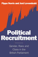 Political Recruitment: Gender, Race and Class in the British Parliament (Paperback)