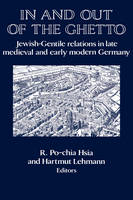 In and out of the Ghetto: Jewish-Gentile Relations in Late Medieval and Early Modern Germany - Publications of the German Historical Institute (Hardback)