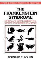 Cambridge Studies in Philosophy and Public Policy: The Frankenstein Syndrome: Ethical and Social Issues in the Genetic Engineering of Animals (Paperback)