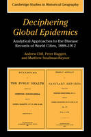Cambridge Studies in Historical Geography: Deciphering Global Epidemics: Analytical Approaches to the Disease Records of World Cities, 1888-1912 Series Number 26 (Paperback)