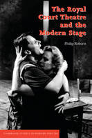 Cambridge Studies in Modern Theatre: The Royal Court Theatre and the Modern Stage (Paperback)