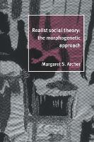 Realist Social Theory: The Morphogenetic Approach (Paperback)