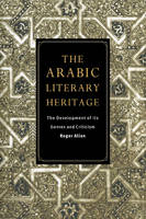 The Arabic Literary Heritage: The Development of its Genres and Criticism (Paperback)