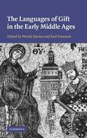 The Languages of Gift in the Early Middle Ages (Hardback)