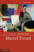 Cambridge Introductions to Literature: The Cambridge Introduction to Marcel Proust