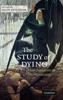 The Study of Dying: From Autonomy to Transformation (Hardback)