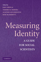 Measuring Identity: A Guide for Social Scientists (Hardback)